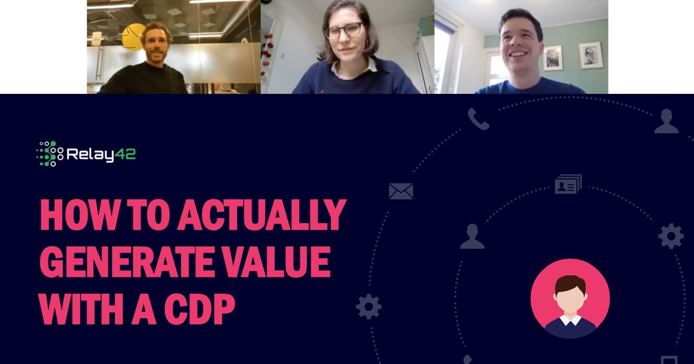 Video: On-Demand Webinar: How to Actually Generate Value with a CDP